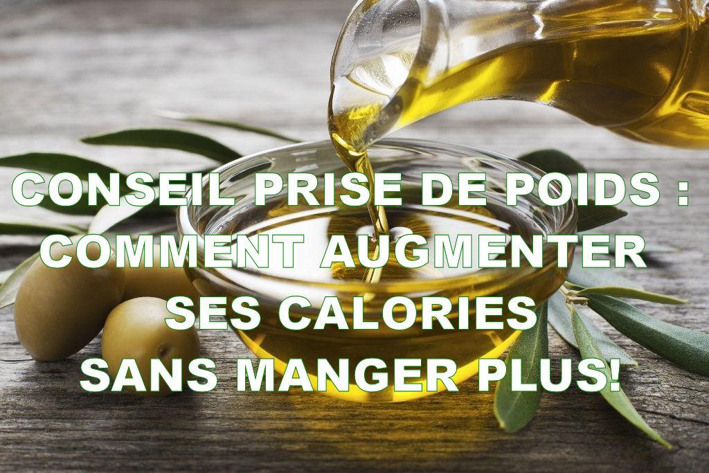 Prise de poids : comment augmenter ses calories sans manger plus!