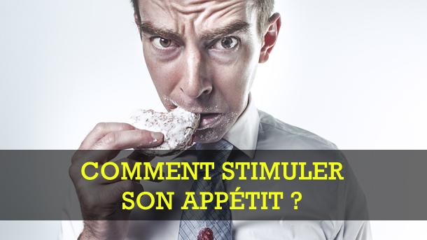 5 CONSEILS Pour STIMULER VOTRE APPÉTIT!