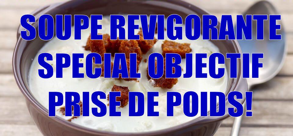 Soupe Revigorante spécial PRISE DE POIDS!