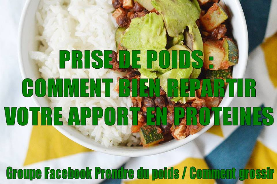 PRISE DE POIDS : Comment atteindre et répartir son apport en protéine