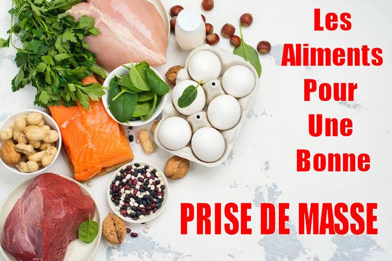 Les aliments pour une bonne prise de masse :
