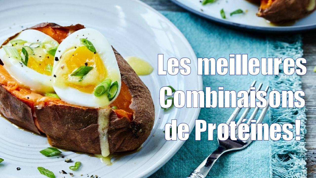 Les meilleures combinaisons de protéines!
